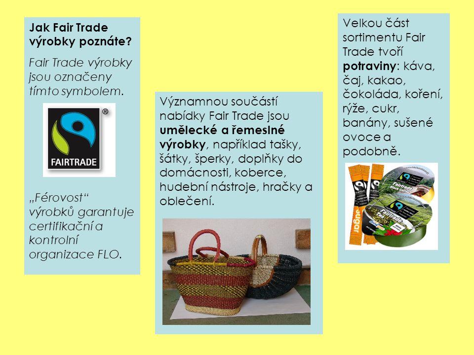 Jak Fair Trade výrobky poznáte. Fair Trade výrobky jsou označeny tímto symbolem.