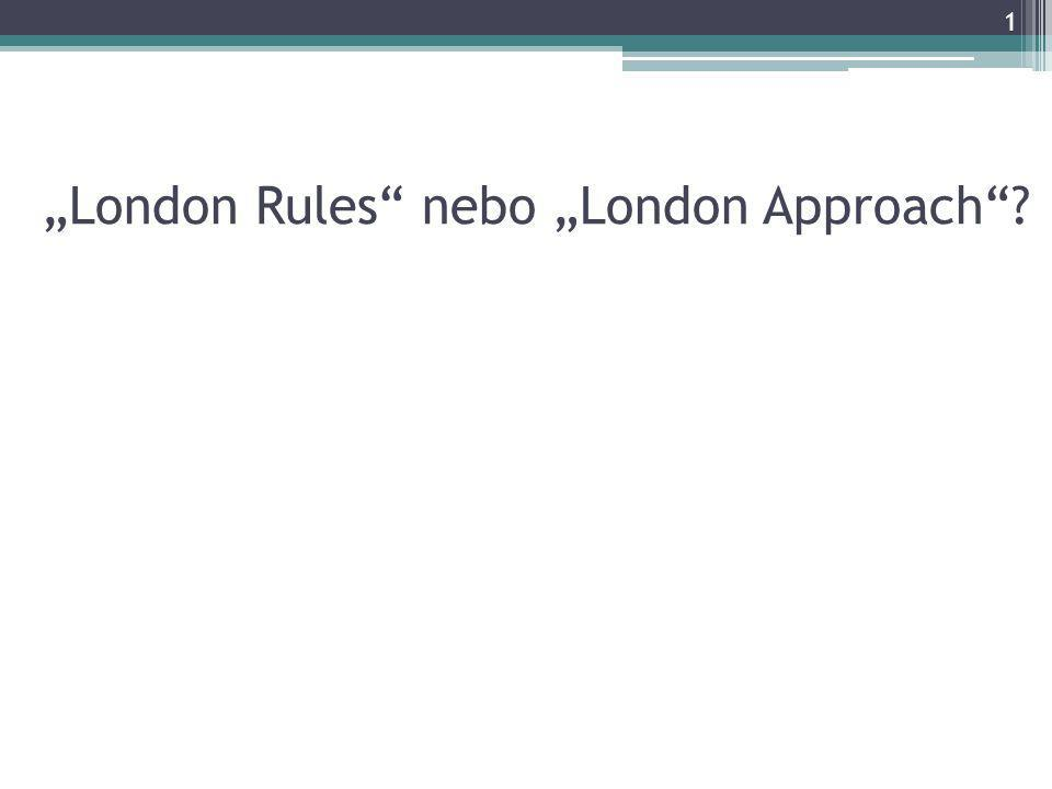 """London Rules nebo ""London Approach ? 1"