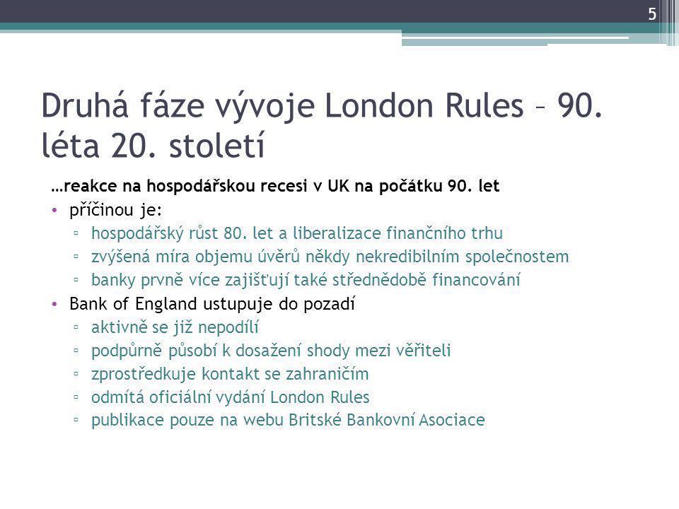 Druhá fáze vývoje London Rules – 90. léta 20.