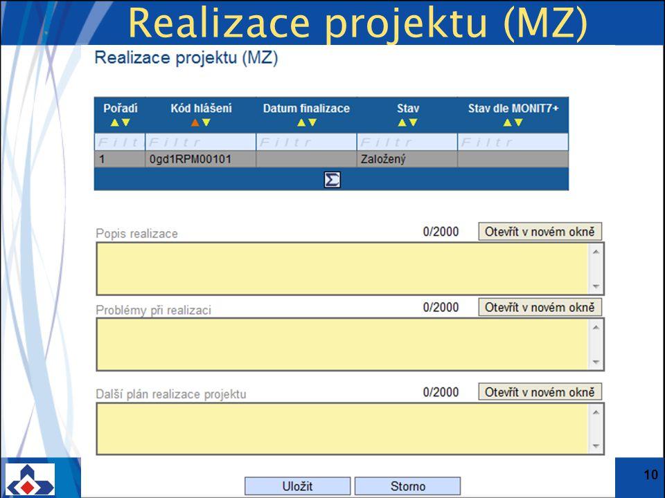Centrum pro regionální rozvoj ČR; Vinohradská 46, 120 00 Praha 2; Tel.: + 420 221 580 201; Fax: + 420 221 580 284 www.crr.czwww.crr.cz 10 Realizace projektu (MZ)