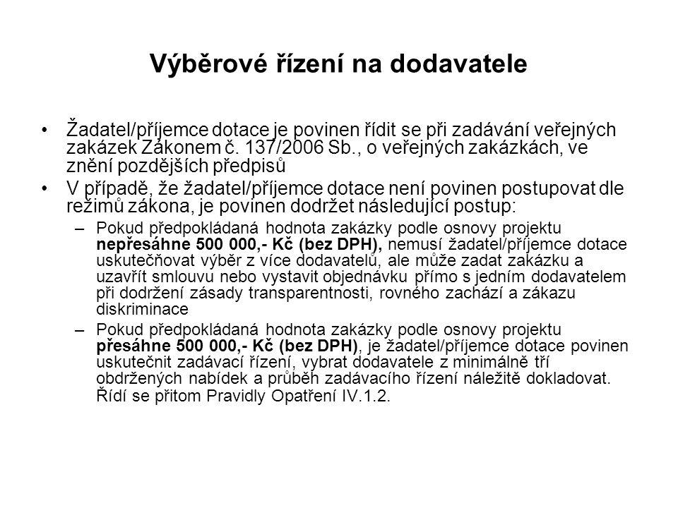 Výběrové řízení na dodavatele Žadatel/příjemce dotace je povinen řídit se při zadávání veřejných zakázek Zákonem č.