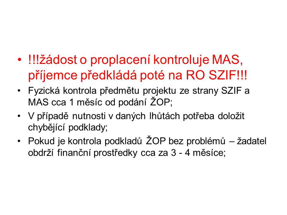 !!!žádost o proplacení kontroluje MAS, příjemce předkládá poté na RO SZIF!!.