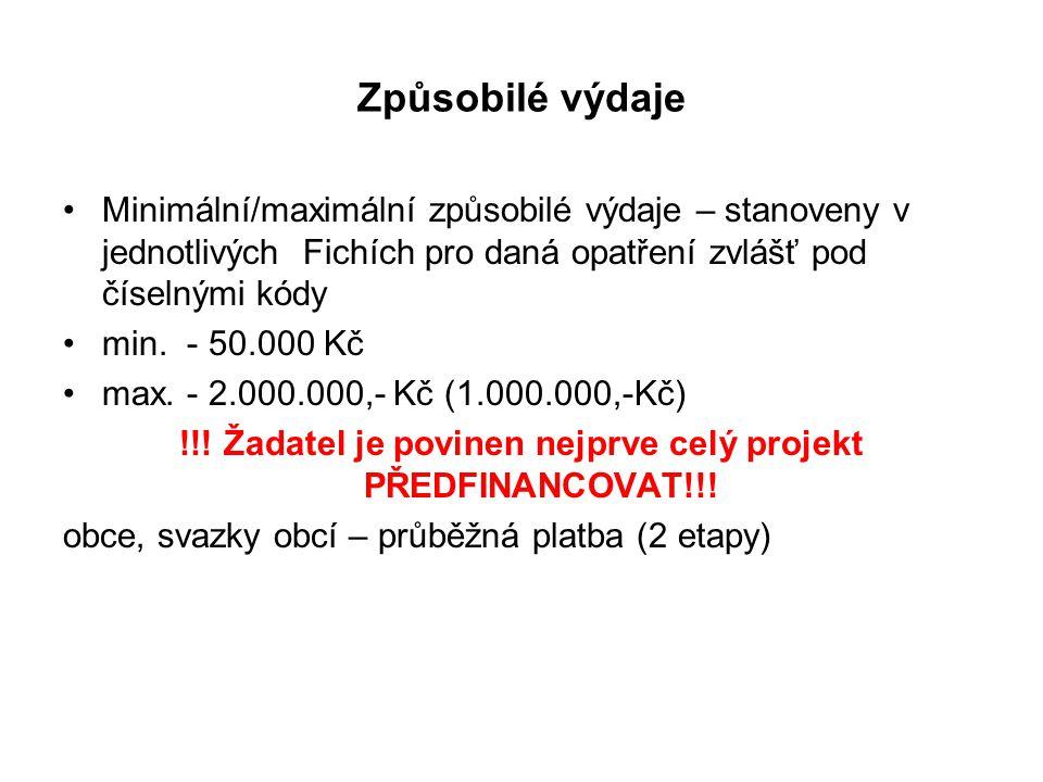 Způsobilé výdaje Minimální/maximální způsobilé výdaje – stanoveny v jednotlivých Fichích pro daná opatření zvlášť pod číselnými kódy min.