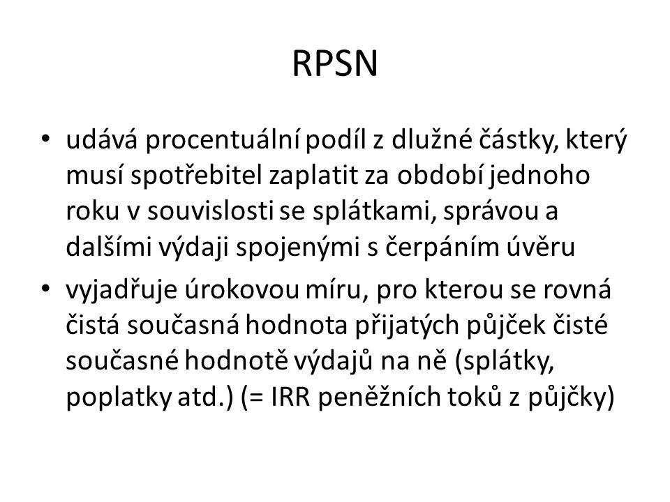 RPSN udává procentuální podíl z dlužné částky, který musí spotřebitel zaplatit za období jednoho roku v souvislosti se splátkami, správou a dalšími výdaji spojenými s čerpáním úvěru vyjadřuje úrokovou míru, pro kterou se rovná čistá současná hodnota přijatých půjček čisté současné hodnotě výdajů na ně (splátky, poplatky atd.) (= IRR peněžních toků z půjčky)