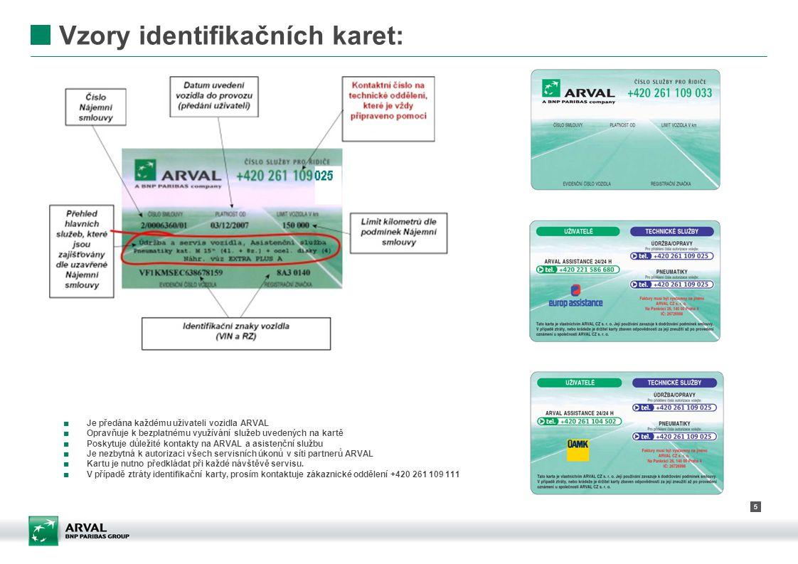 5 Vzory identifikačních karet: ■ Je předána každému uživateli vozidla ARVAL ■ Opravňuje k bezplatnému využívání služeb uvedených na kartě ■ Poskytuje