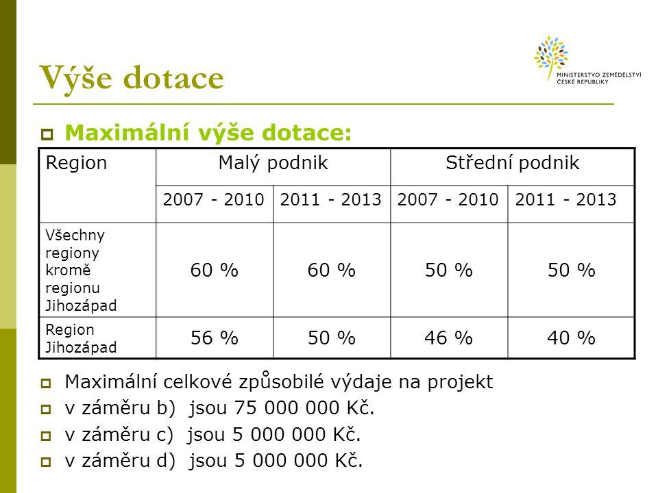 Výše dotace  Maximální výše dotace:  Maximální celkové způsobilé výdaje na projekt  v záměru b) jsou 75 000 000 Kč.  v záměru c) jsou 5 000 000 Kč
