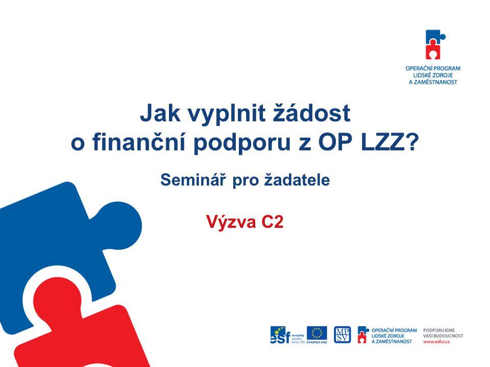 Jak vyplnit žádost o finanční podporu z OP LZZ? Seminář pro žadatele Výzva C2
