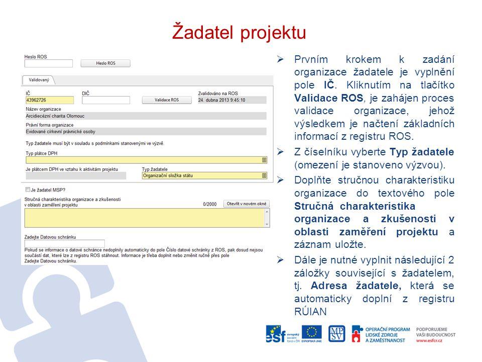 Žadatel projektu  Prvním krokem k zadání organizace žadatele je vyplnění pole IČ.