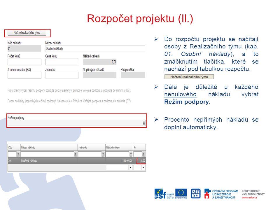Rozpočet projektu (II.)  Do rozpočtu projektu se načítají osoby z Realizačního týmu (kap. 01. Osobní náklady), a to zmáčknutím tlačítka, které se nac