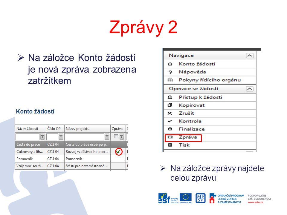 Zprávy 2  Na záložce Konto žádostí je nová zpráva zobrazena zatržítkem  Na záložce zprávy najdete celou zprávu