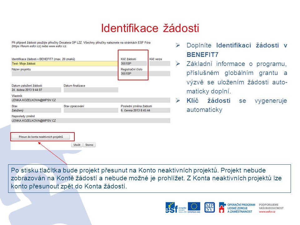 Identifikace žádosti  Doplníte Identifikaci žádosti v BENEFIT7  Základní informace o programu, příslušném globálním grantu a výzvě se uložením žádosti auto- maticky doplní.