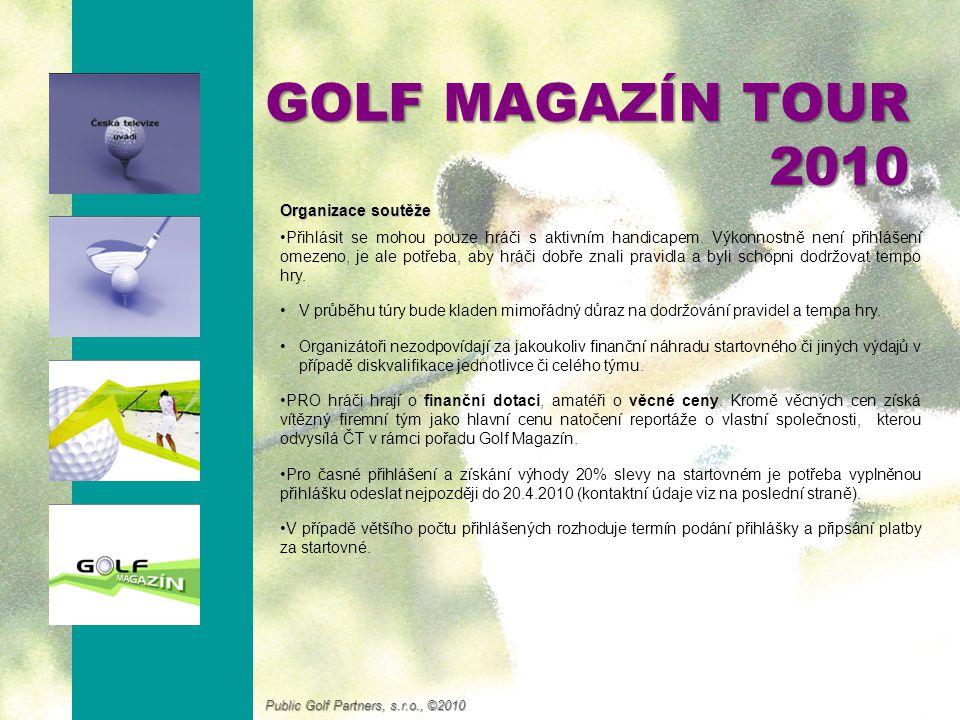 GOLF MAGAZÍN TOUR 2010 Kalendář turnajů GMT 2010 19.