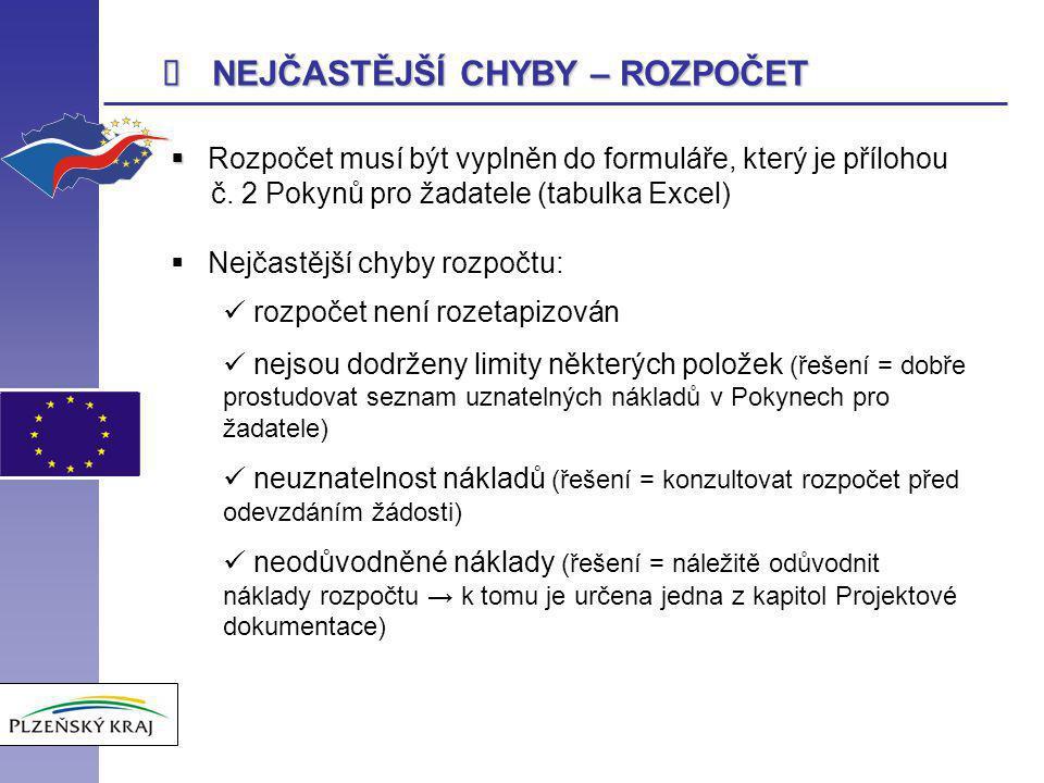  NEJČASTĚJŠÍ CHYBY – ROZPOČET   Rozpočet musí být vyplněn do formuláře, který je přílohou č.