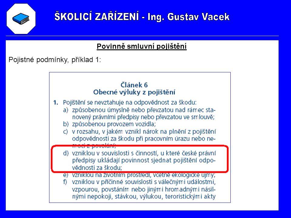Povinně smluvní pojištění Pojistné podmínky, příklad 1: