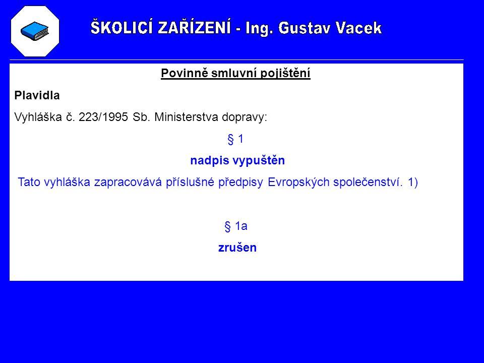 Povinně smluvní pojištění Plavidla Vyhláška č.223/1995 Sb.