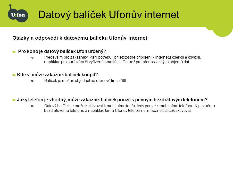 Datový balíček Ufonův internet Otázky a odpovědi k datovému balíčku Ufonův internet Pro koho je datový balíček Ufon určený? Především pro zákazníky, k