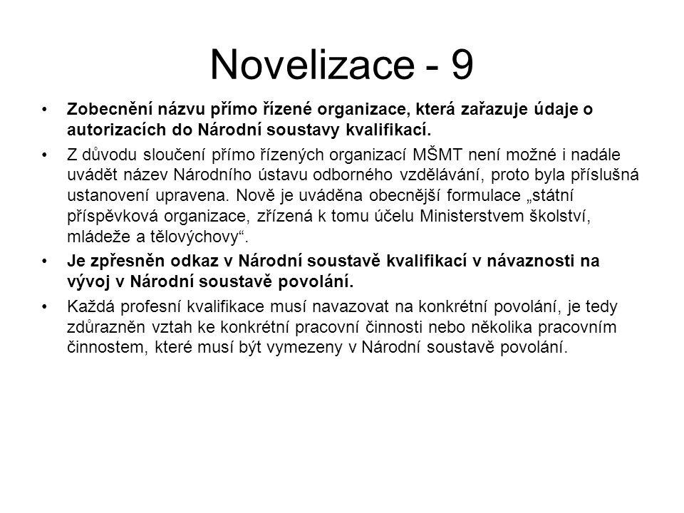 Novelizace - 9 Zobecnění názvu přímo řízené organizace, která zařazuje údaje o autorizacích do Národní soustavy kvalifikací.
