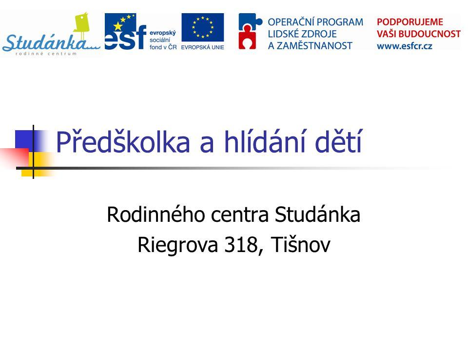 Předškolka a hlídání dětí Rodinného centra Studánka Riegrova 318, Tišnov