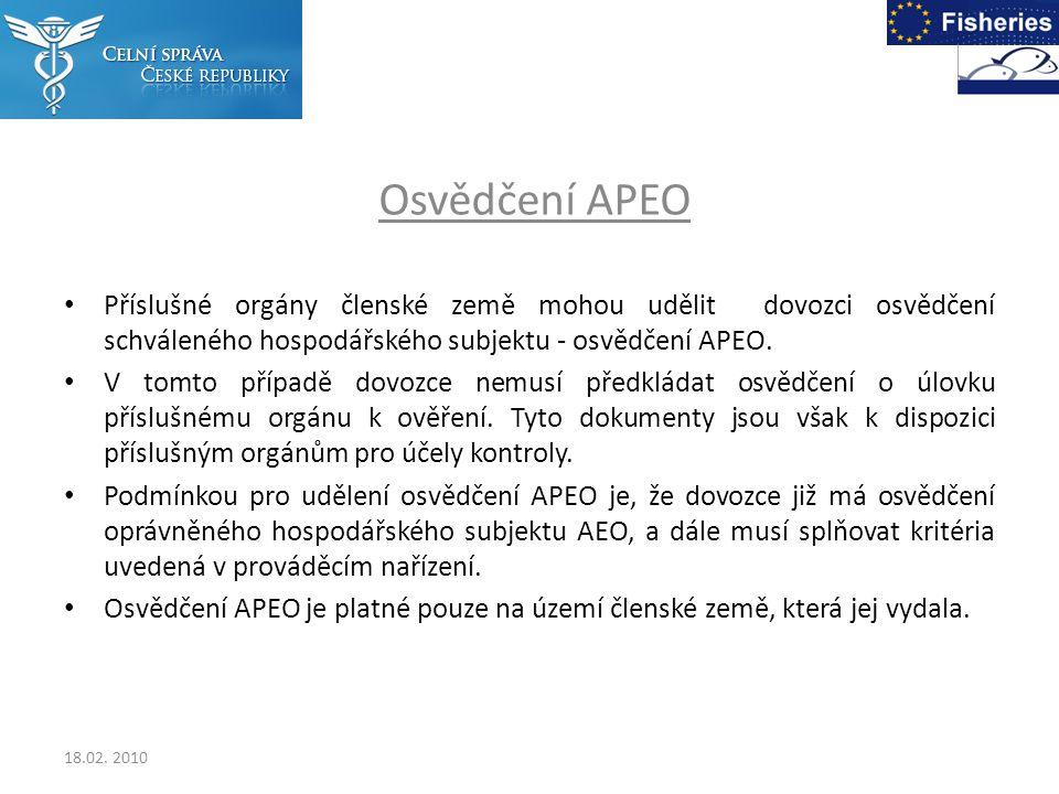 Osvědčení APEO Příslušné orgány členské země mohou udělit dovozci osvědčení schváleného hospodářského subjektu - osvědčení APEO.