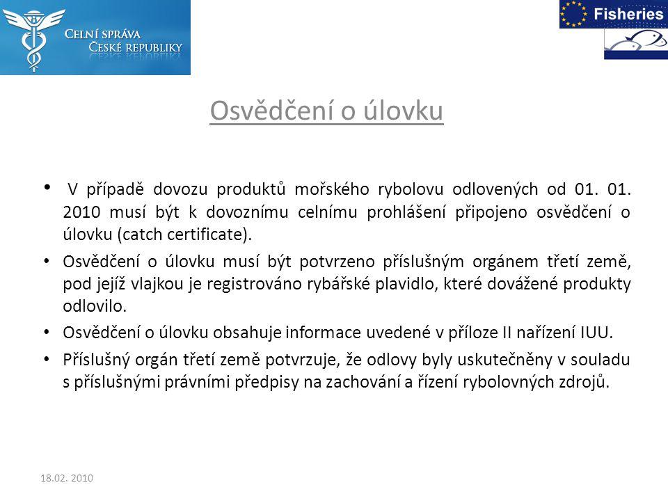 Osvědčení o úlovku V případě dovozu produktů mořského rybolovu odlovených od 01.