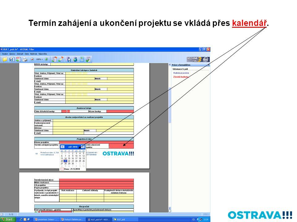 Termín zahájení a ukončení projektu se vkládá přes kalendář.