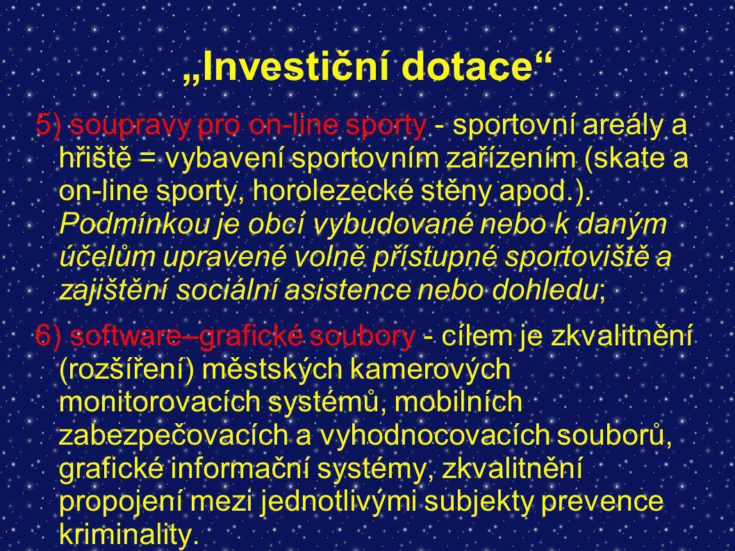 """""""Investiční dotace"""" 5) soupravy pro on-line sporty - sportovní areály a hřiště = vybavení sportovním zařízením (skate a on-line sporty, horolezecké st"""