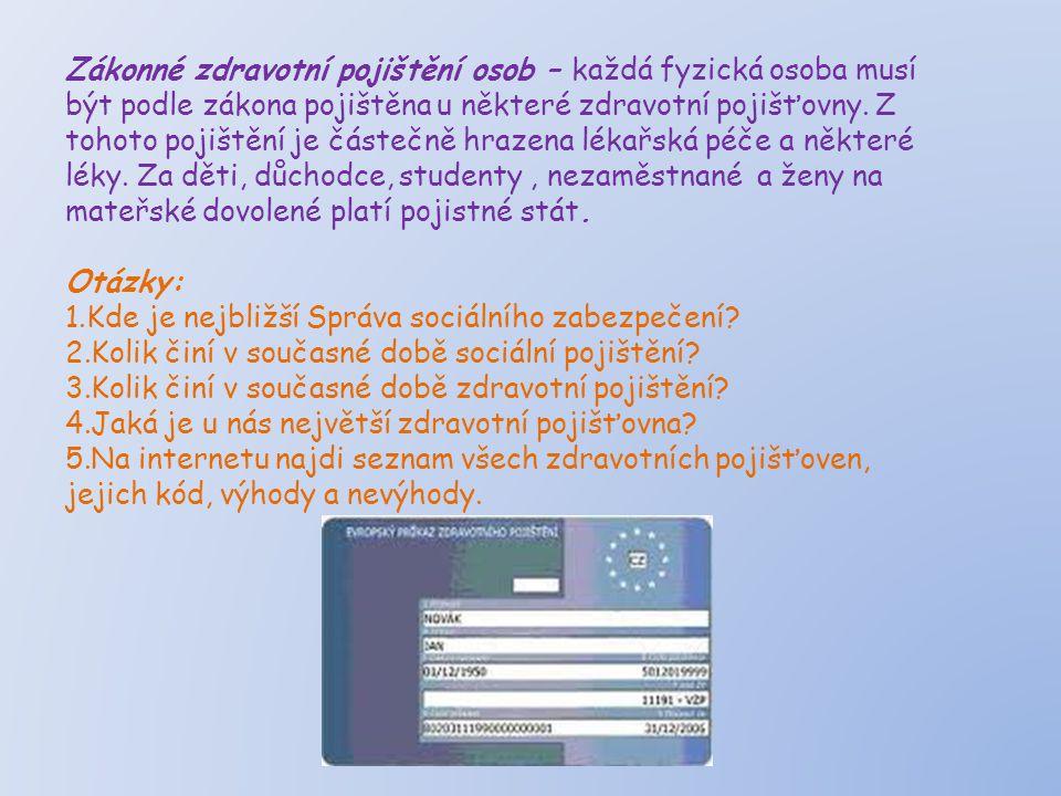 Odpovědi: 1.Okresní správa sociálního zabezpečení Příbram, Hailova 133, 261 80 Příbram I.