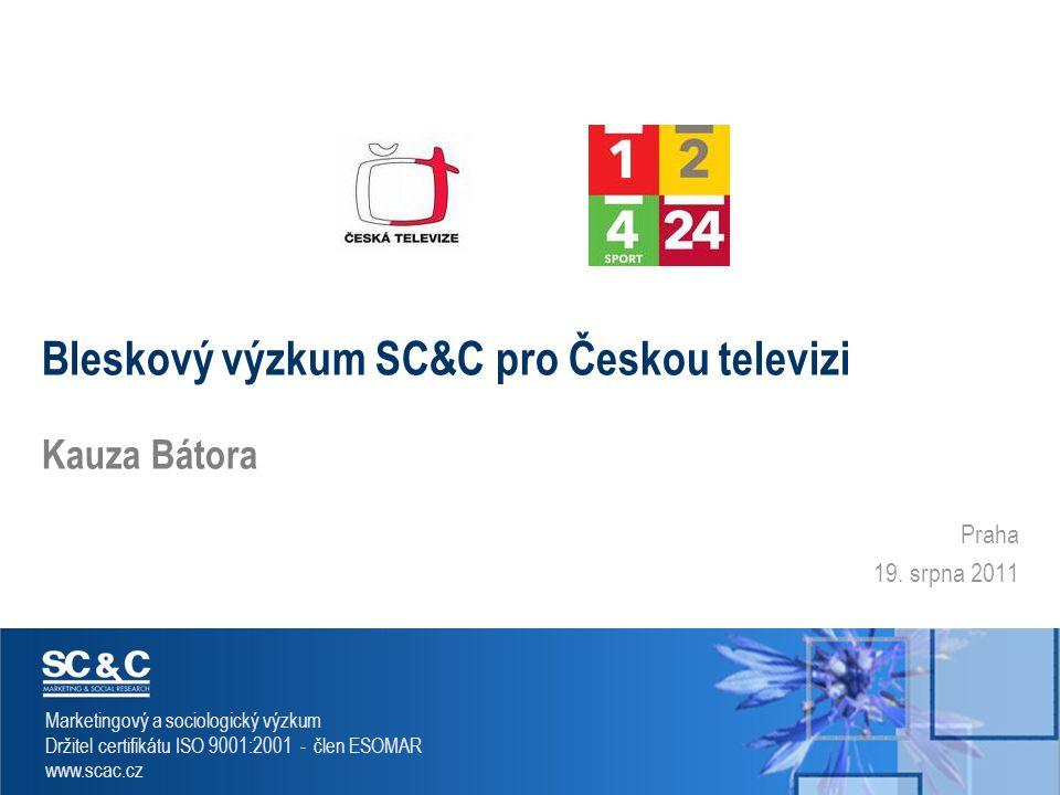 SC & C – Marketing & Social Research 1 Marketingový a sociologický výzkum Držitel certifikátu ISO 9001:2001 - člen ESOMAR www.scac.cz Praha 19. srpna