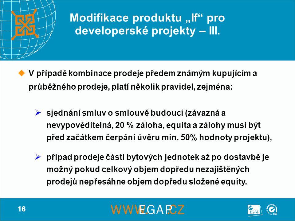 """16 Modifikace produktu """"If"""" pro developerské projekty – III.  V případě kombinace prodeje předem známým kupujícím a průběžného prodeje, platí několik"""