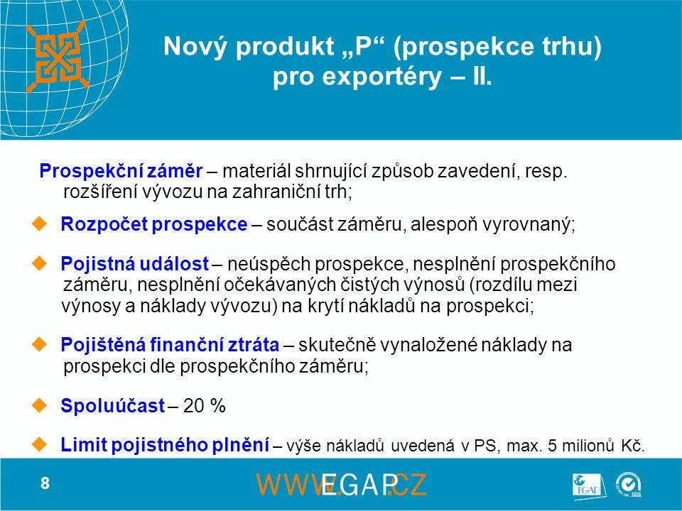 """8 Nový produkt """"P"""" (prospekce trhu) pro exportéry – II. Prospekční záměr – materiál shrnující způsob zavedení, resp. rozšíření vývozu na zahraniční tr"""