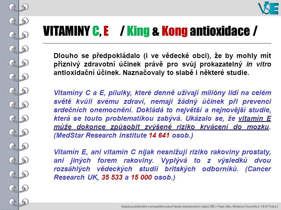 VITAMINY C, E - King & Kong marketingu ???