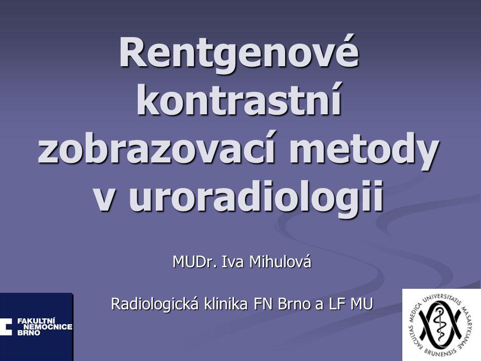Rentgenové kontrastní zobrazovací metody v uroradiologii MUDr.