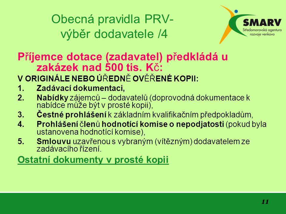 11 Obecná pravidla PRV- výběr dodavatele /4 Příjemce dotace (zadavatel) předkládá u zakázek nad 500 tis.