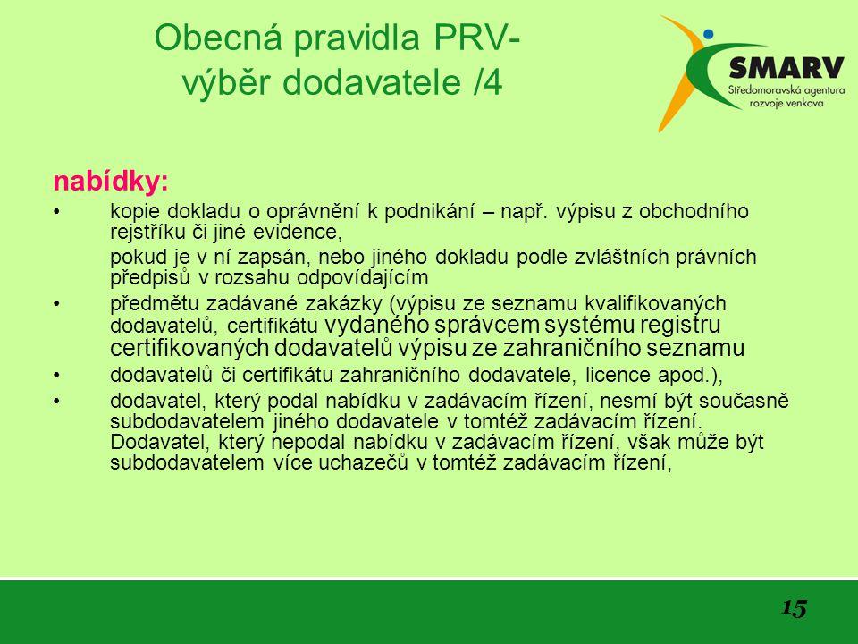 15 Obecná pravidla PRV- výběr dodavatele /4 nabídky: kopie dokladu o oprávnění k podnikání – např.