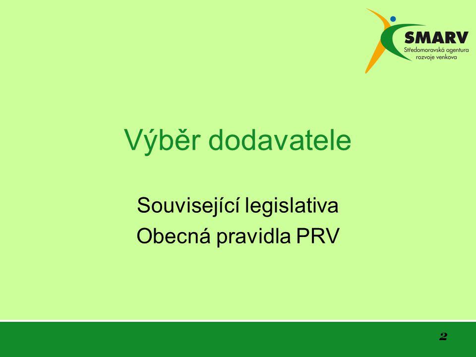 2 Výběr dodavatele Související legislativa Obecná pravidla PRV