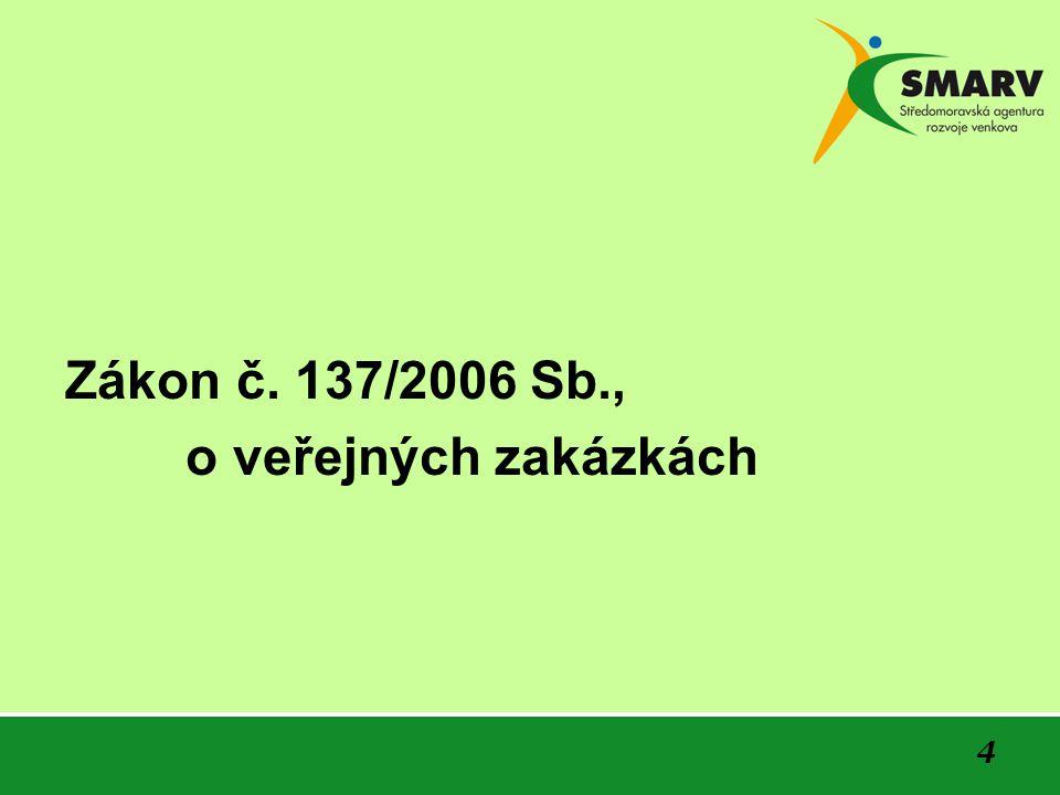 4 Zákon č. 137/2006 Sb., o veřejných zakázkách