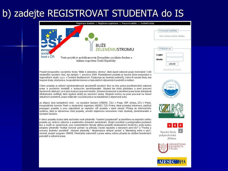b) zadejte REGISTROVAT STUDENTA do IS