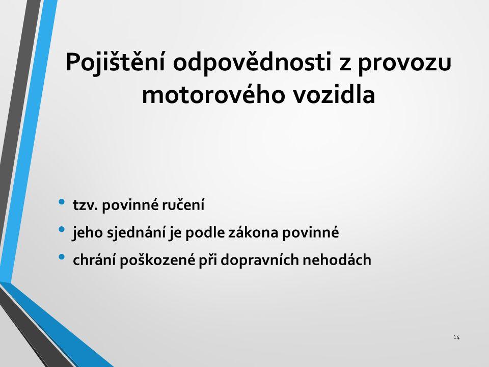 Pojištění odpovědnosti z provozu motorového vozidla tzv.