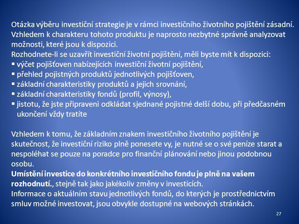 Otázka výběru investiční strategie je v rámci investičního životního pojištění zásadní.