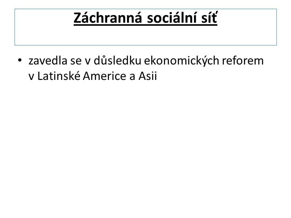 Záchranná sociální síť zavedla se v důsledku ekonomických reforem v Latinské Americe a Asii