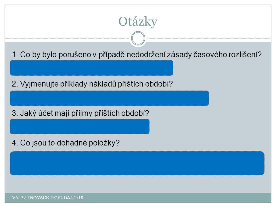 Otázky VY_32_INOVACE_UCE2.OA4.1518 1.