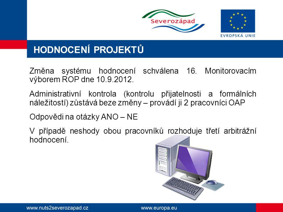 HODNOCENÍ PROJEKTŮ Změna systému hodnocení schválena 16.