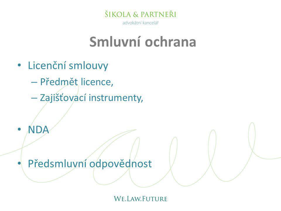 Licenční smlouvy – Předmět licence, – Zajišťovací instrumenty, NDA Předsmluvní odpovědnost Smluvní ochrana
