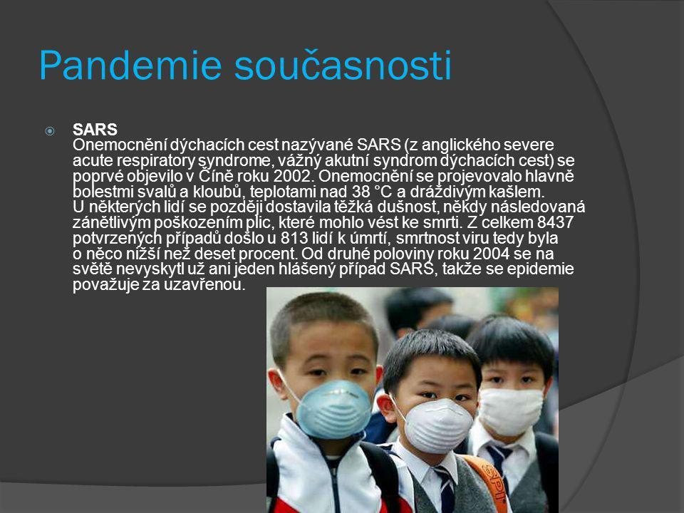 Pandemie současnosti  Krvácivé horečky Ebola a horečky Marburg a Lassa patří do skupiny tzv.