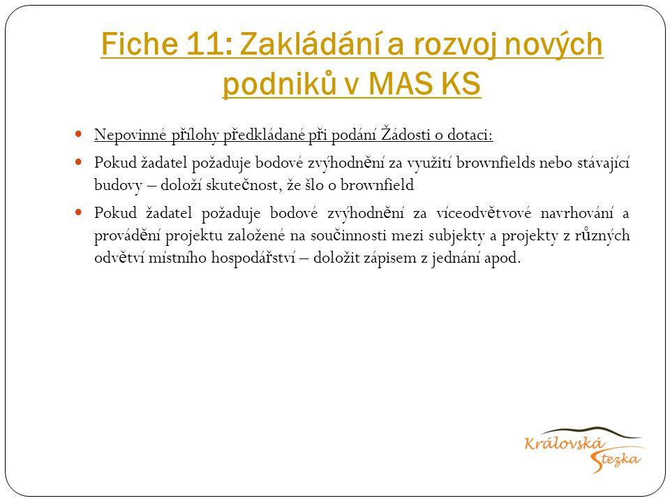 Fiche 11: Zakládání a rozvoj nových podniků v MAS KS Nepovinné p ř ílohy p ř edkládané p ř i podání Žádosti o dotaci: Pokud žadatel požaduje bodové zv