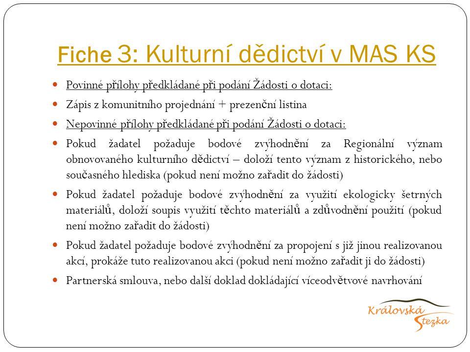 Fiche 3: Kulturní dědictví v MAS KS Povinné p ř ílohy p ř edkládané p ř i podání Žádosti o dotaci: Zápis z komunitního projednání + prezen č ní listin