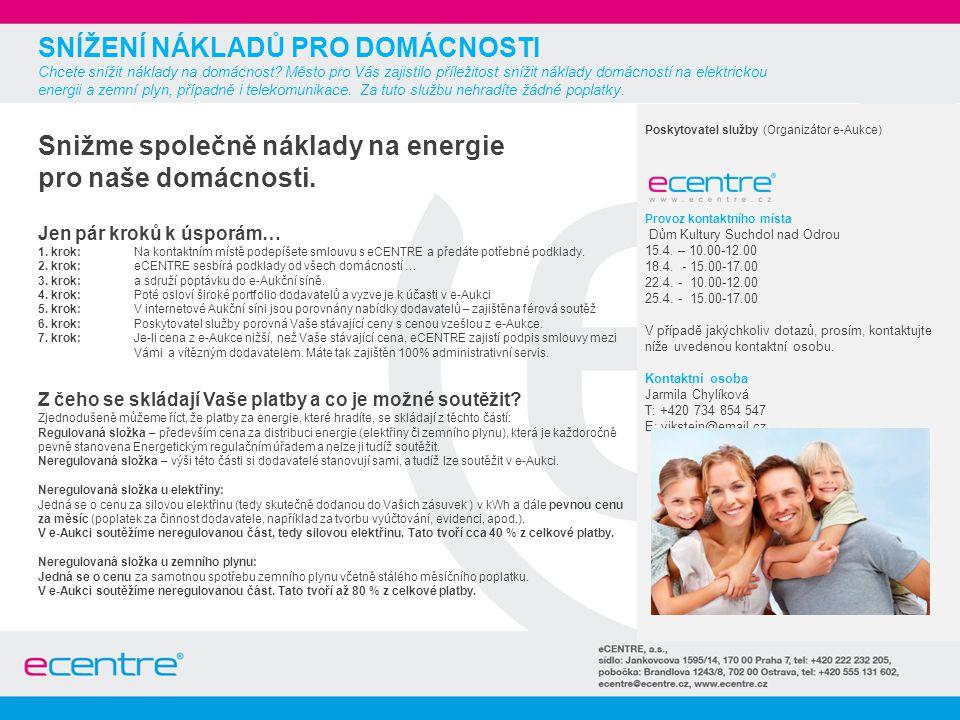 Poskytovatel služby (Organizátor e-Aukce) Provoz kontaktního místa Dům Kultury Suchdol nad Odrou 15.4.