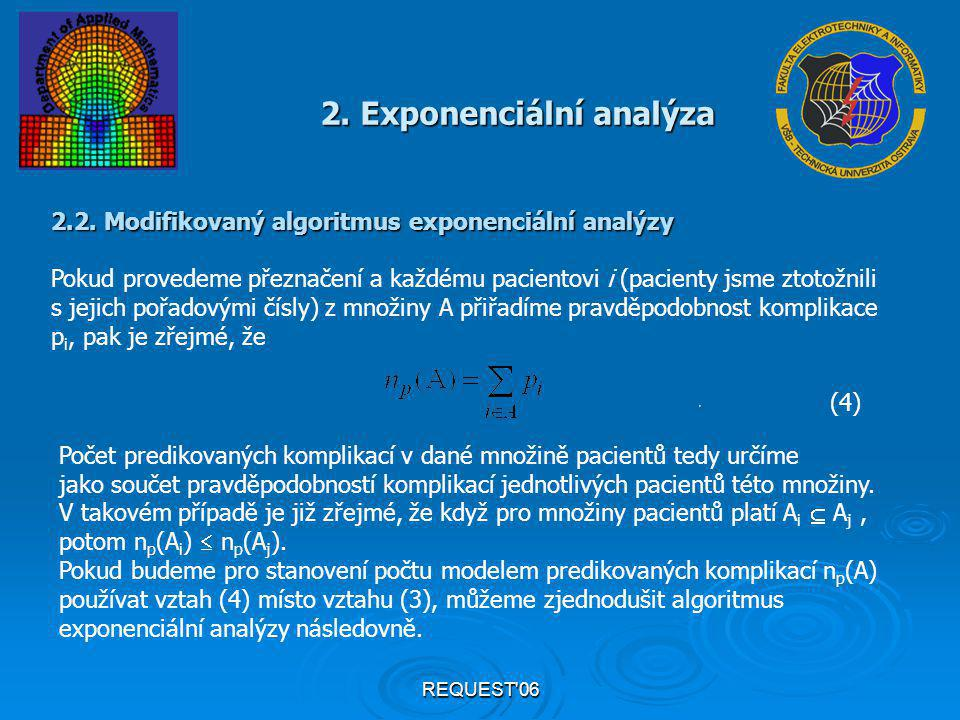 REQUEST'06 2. Exponenciální analýza 2.2. Modifikovaný algoritmus exponenciální analýzy Pokud provedeme přeznačení a každému pacientovi i (pacienty jsm