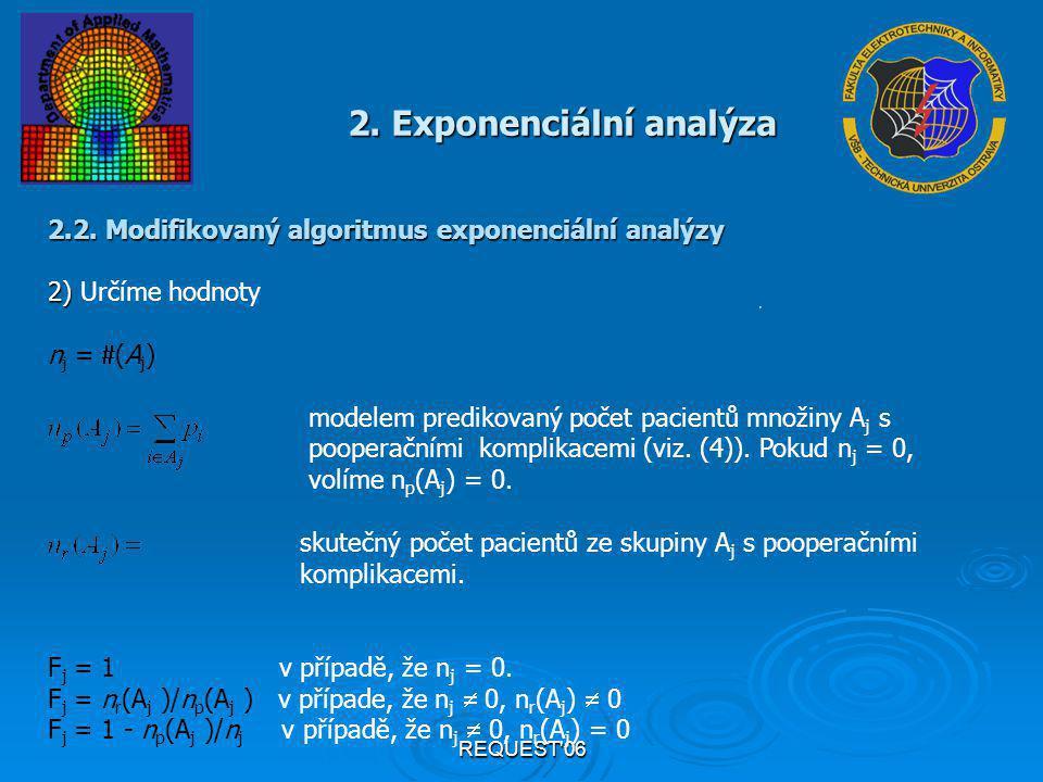 REQUEST'06 2. Exponenciální analýza 2.2. Modifikovaný algoritmus exponenciální analýzy 2) 2) Určíme hodnoty n j =  (A j ) modelem predikovaný počet p