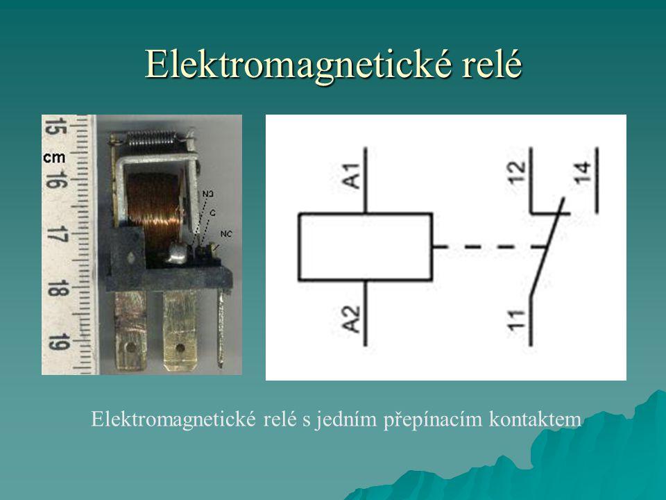 Elektromagnetické relé Elektromagnetické relé s jedním přepínacím kontaktem